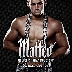 Matteo: Dark Erotic Mob Romance