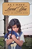 Front cover for the book As I Have Loved You by Kitty De Ruyter