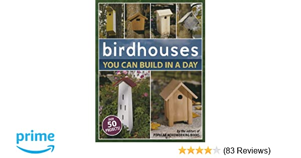 easy to build birdhouses a natural approach must know info to attract and keep the birds you want popular woodworking