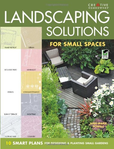 Landscaping Solutions for Small Spaces: 10 Smart Plans for Designing & Planting Small Gardens