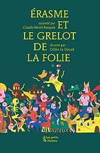 Erasme et le grelot de la Folie par Claude-Henri Rocquet