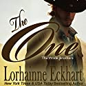 The One: The Wilde Brothers, Book 1 Audiobook by Lorhainne Eckhart Narrated by Lyssa Browne