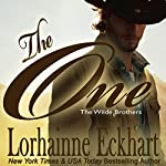 The One : The Wilde Brothers, Book 1 | Lorhainne Eckhart