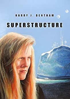 Superstructure by [Bentham, Harry J.]