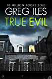 Front cover for the book True Evil by Greg Iles