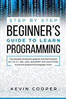 Step by Step Beginners' Guide to Learn Programming Front Cover