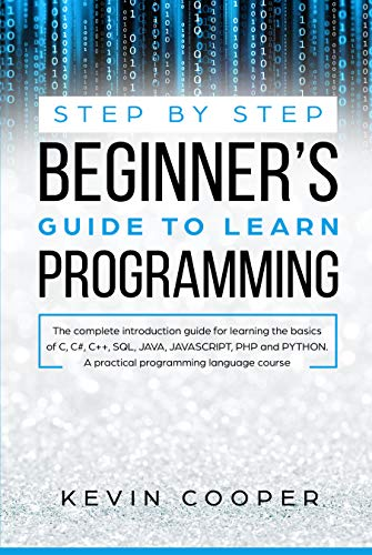 Step by Step Beginners' Guide to Learn Programming