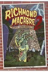 Richmond Macabre Volume II: More Nightmares Kindle Edition