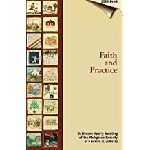 Faith and Practice: Baltimore Yearly Meeting of the Religious Society of Friends (Quakers)