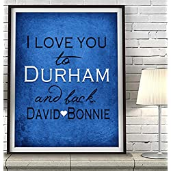 """I Love You to Durham and Back"" North Carolina ART PRINT, Customized & Personalized UNFRAMED, Wedding gift, Valentines day gift, Christmas gift, Graduation gift, All Sizes"
