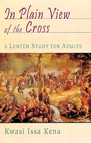 In Plain View Of The Cross: A Lenten Study for Adults
