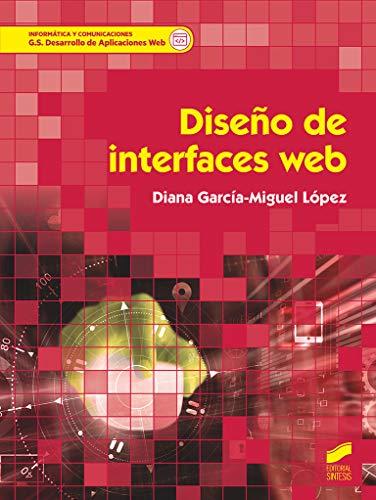 Diseño de interfaces web (Informática y comunicaciones) por García-Miguel López, Diana