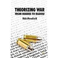 Theorizing War: From Hobbes to Bandiou