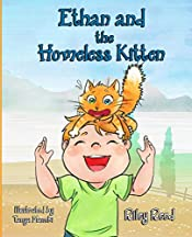 Ethan and The Homeless Kitten: Teach your kid Responsibility and Take Care of Himself and Pets (Bedtime story Children's book)