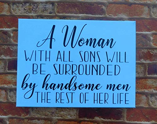 A Woman With All Sons Will Be Surrounded By Handsome Men The Rest Of Her Life Painted Canvas