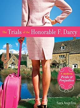 The Trials of the Honorable F. Darcy by [Angelini, Sara]