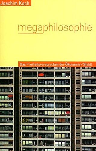 Megaphilosophie: Das Freiheitsversprechen der Ökonomie (Steidl Taschenbücher)