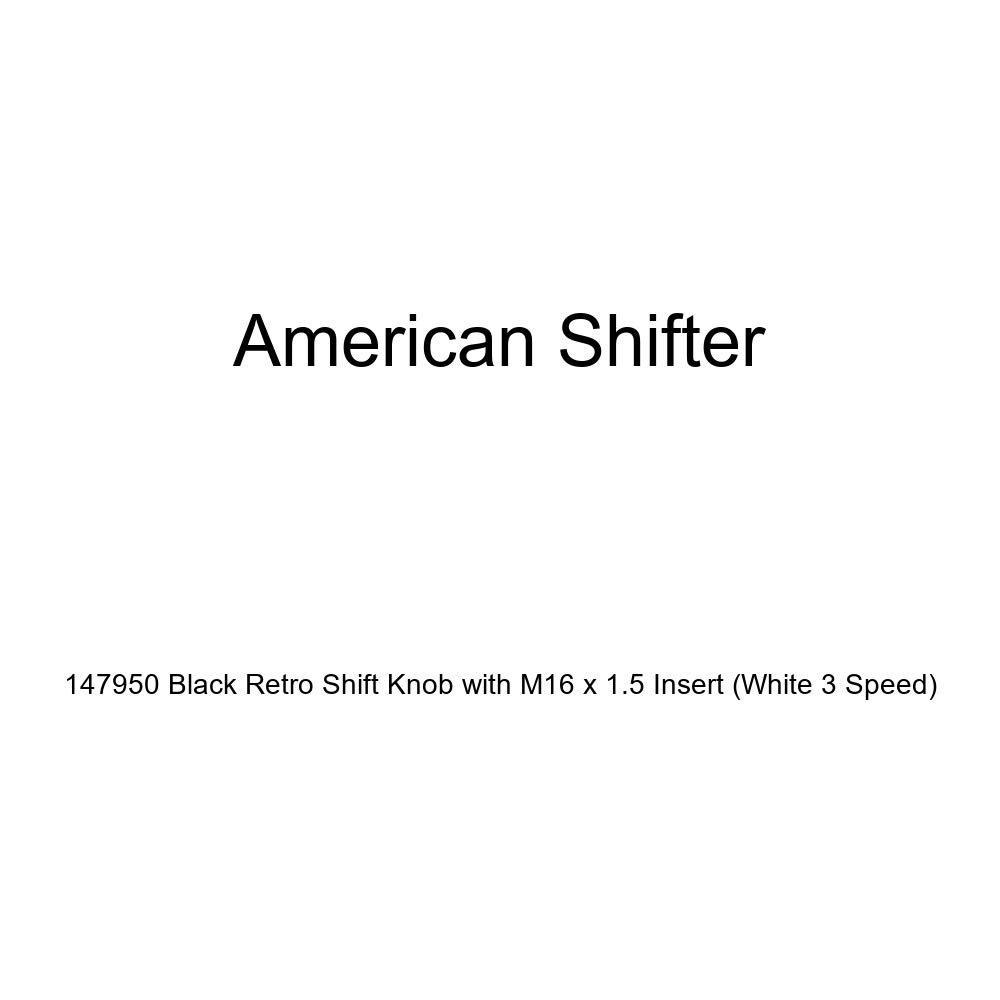 American Shifter 147950 Black Retro Shift Knob with M16 x 1.5 Insert White 3 Speed