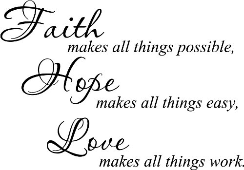 Faith makes all things Possible Hope makes all things easy Love makes all things work. wall art wall saying quote by Epic Designs