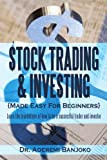 Stock Trading and Investing Made Easy for Beginners, Aderemi Banjoko, 1452010064