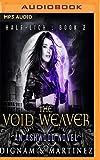 The Void Weaver: An Ashwood Novel (Half-Lich)