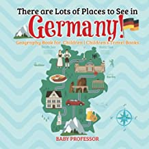 There are Lots of Places to See in Germany! Geography Book for Children | Children's Travel Books