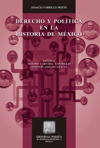 Descargar Libro Derecho Y Política En La Historia De México Ignacio Carrillo Prieto