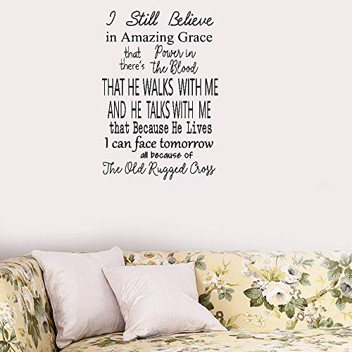 Wall Sticker Quote Wall Decal Funny Wallpaper Removable Vinyl I Still Believe in Amazing Grace That Power in There's The Blood That He Walks with Me and He Takes with Me for Living Room