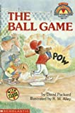 img - for The Ball Game (My First Hello Reader!) by David Packard, R. W. Alley (Illustrator) (1993) Paperback book / textbook / text book