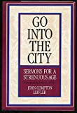 Go into the City: Sermons for a Strenuous Age