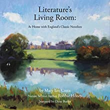 Literature's Living Room: At Home with England's Classic Novelists Audiobook by Mary Lee Costa Narrated by Dane Butler