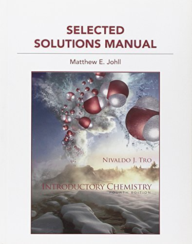 Student Solution Manual for Introductory Chemistry 4th edition by Tro, Nivaldo J., Johll, Matthew J. (2011) Paperback
