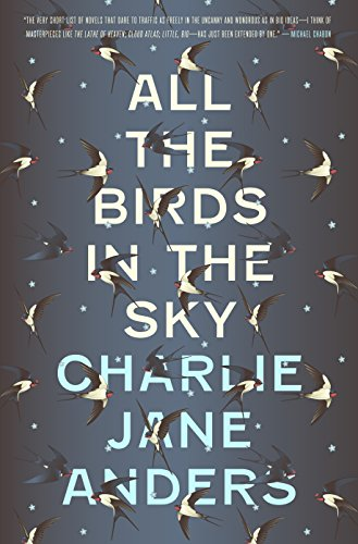 All the Birds in the Sky by [Anders, Charlie Jane]