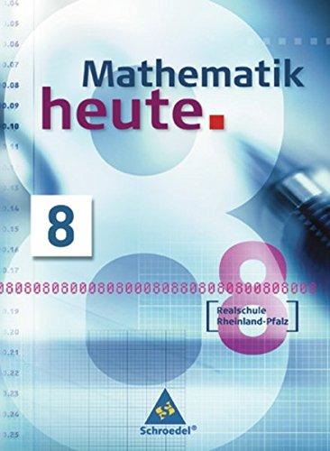 Mathematik heute - Ausgabe 2006 Realschule Rheinland-Pfalz: Schülerband 8