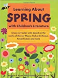 Learning about Spring with Children's Literature, Margaret A. Bryant and Marjorie Keiper, 1569762066