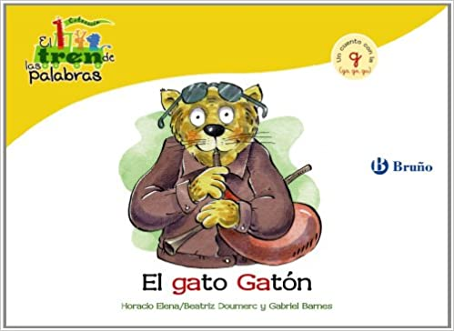 El gato Gaton / The Cat Gaton: Un Cuento Con Con La G (Ga, Go, Gu) / a Story With G (Ga, Go, Gu) (El zoo de las palabras / Zoo Words) (Spanish Edition) ...