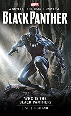 Who is the Black Panther?: A Novel of the Marvel Universe (Marvel Novels Book 3)