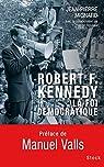 Robert F. Kennedy, la foi démocratique par Mignard