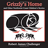 Grizzly's Home, Robert James Challenger, 1894384946