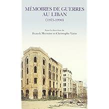 MÉMOIRES DE GUERRE AU LIBAN 1975-1990