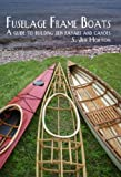 : Fuselage Frame Boats A guide to building skin kayaks and Canoes