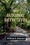 The Runaway Detectives, William Dunstan, 1495464911