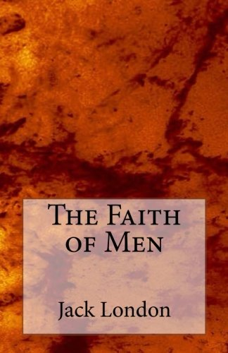 Download The Faith of Men pdf