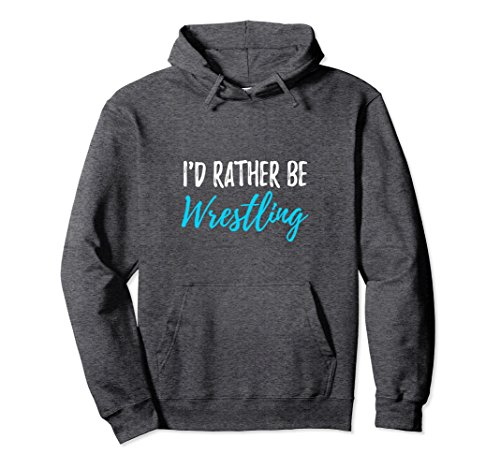 Unisex Wrestling Hoodie I'd Rather Be Wrestling Small Dark Heather by Rather Wrestling Hoodies