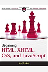 Beginning HTML, XHTML, CSS, and JavaScript Paperback