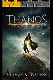 Dawn of Man (Thanos Book 1)
