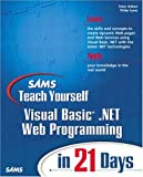 Visual Basic. Net Web Programming in 21 Days, Peter Aitken and Phil Syme, 0672322366