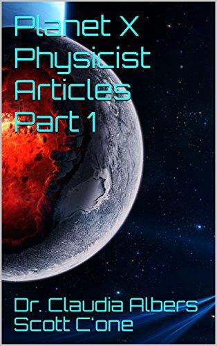 Planet X Physicist Articles Part 1