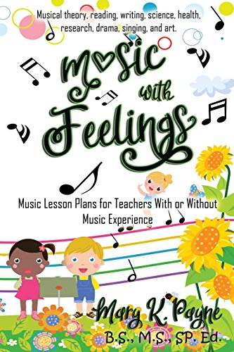 Substitute Teacher Lesson Plans - Music with Feelings: Music Lesson Plans for Teachers with or Without Musical Experience
