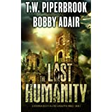 The Last Humanity: A Dystopian Society in a Post Apocalyptic (The Last Survivors) (Volume 3)